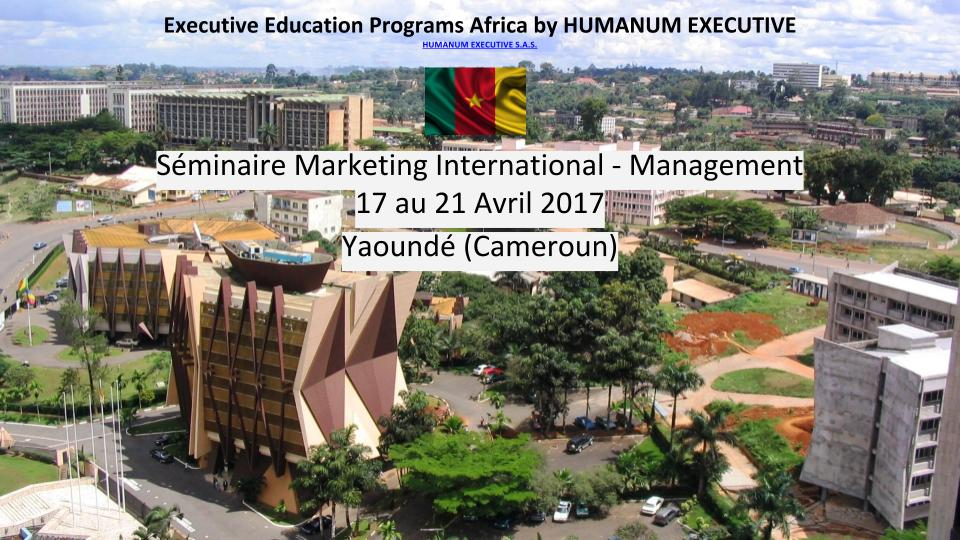 Séminaire Marketing International - Management (Yaoundé)